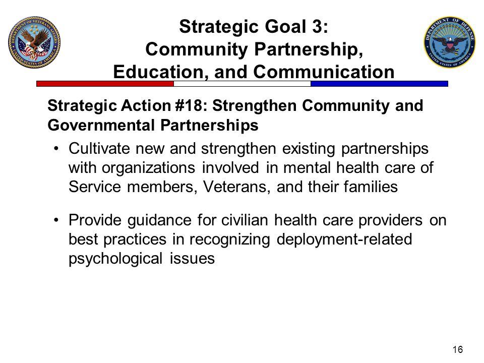 Strategic Goal 3: Community Partnership, Education, and Communication Strategic Action #18: Strengthen Community and Governmental Partnerships Cultiva