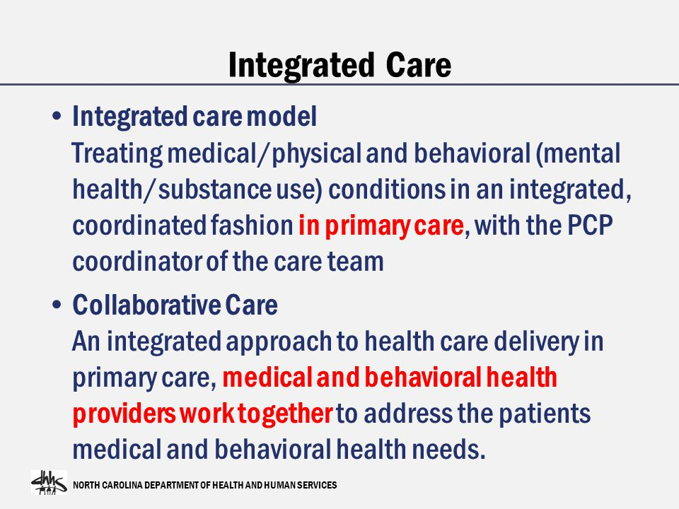 NORTH CAROLINA DEPARTMENT OF HEALTH AND HUMAN SERVICES 15 Patient Centered Medical Home Reason Six: Improved Satisfaction Improved Patient Satisfaction 1-5 Improved Primary Care Provider Satisfaction 6,7 1.Chen et al., American Journal of Geriatric Psychiatry.