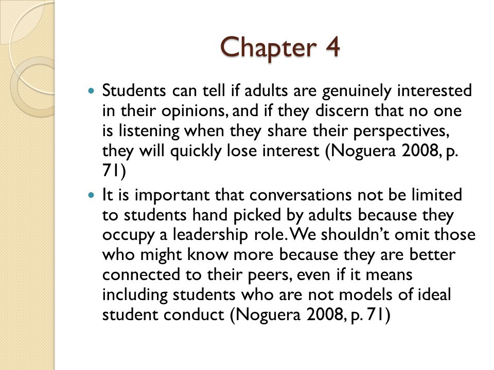 Chapter 4 Students can tell if adults are genuinely interested in their opinions, and if they discern that no one is listening when they share their p