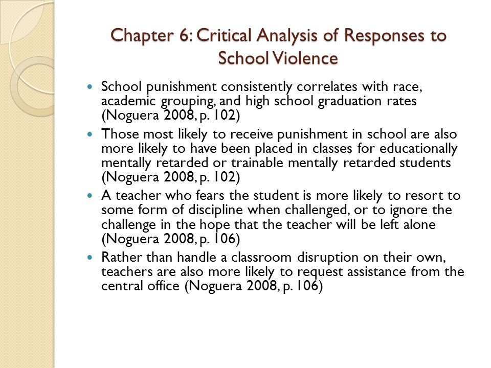 Chapter 6: Critical Analysis of Responses to School Violence School punishment consistently correlates with race, academic grouping, and high school g