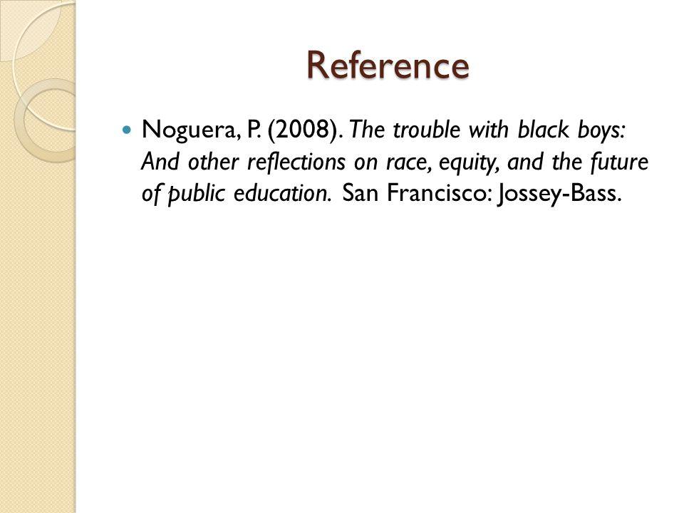Reference Noguera, P. (2008).