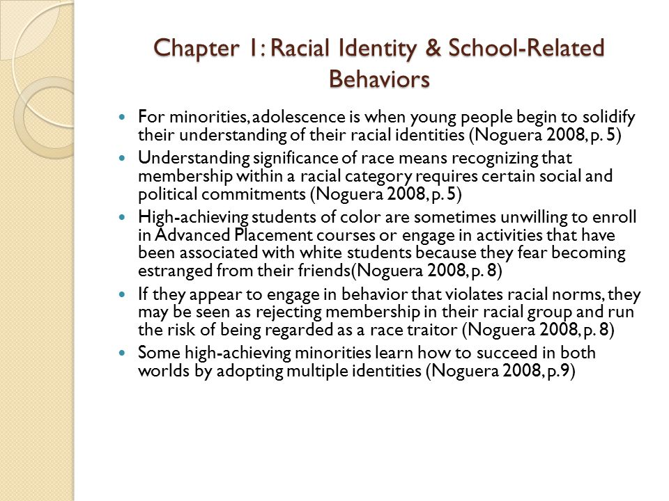 Chapter 1: Racial Identity & School-Related Behaviors For minorities, adolescence is when young people begin to solidify their understanding of their
