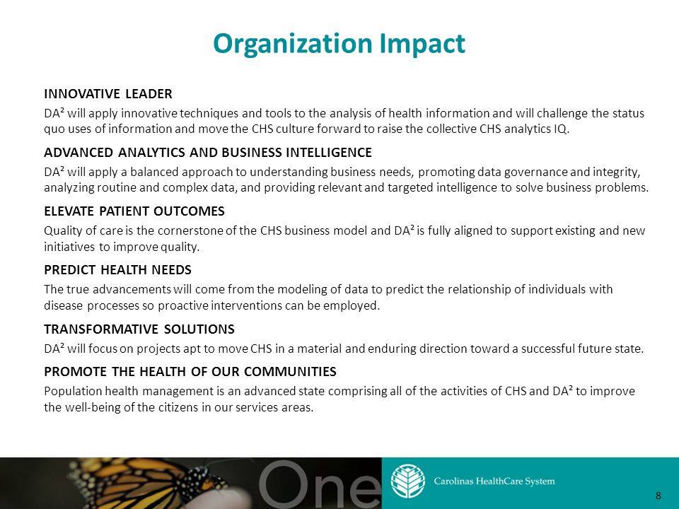 Organization Impact INNOVATIVE LEADER DA² will apply innovative techniques and tools to the analysis of health information and will challenge the status quo uses of information and move the CHS culture forward to raise the collective CHS analytics IQ.