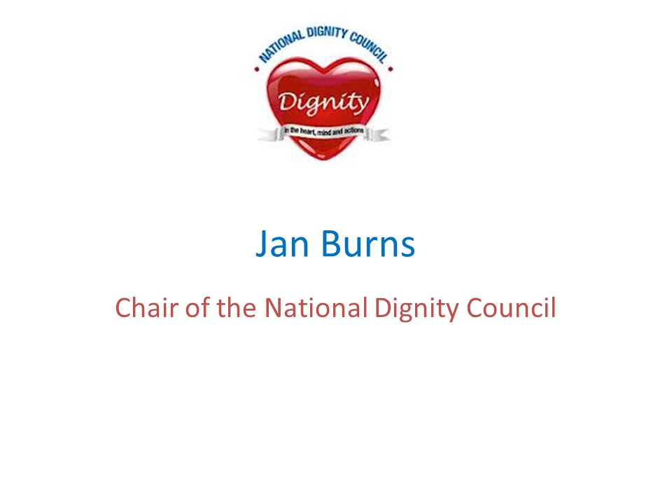 Jan Burns Chair of the National Dignity Council