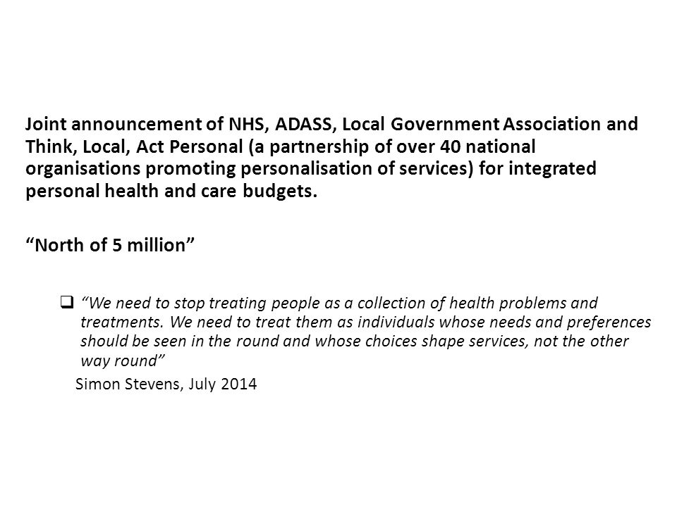 Joint announcement of NHS, ADASS, Local Government Association and Think, Local, Act Personal (a partnership of over 40 national organisations promoti