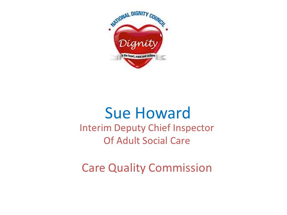 Sue Howard Interim Deputy Chief Inspector Of Adult Social Care Care Quality Commission