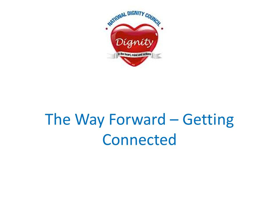 The Way Forward – Getting Connected
