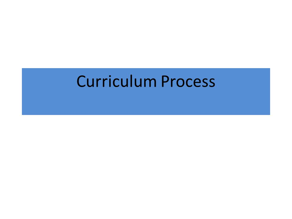 Curriculum Process