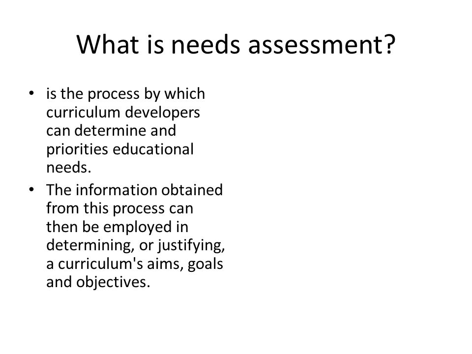 What is needs assessment.