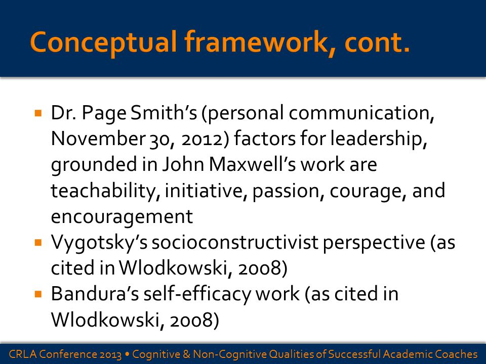  Dr. Page Smith's (personal communication, November 30, 2012) factors for leadership, grounded in John Maxwell's work are teachability, initiative, p