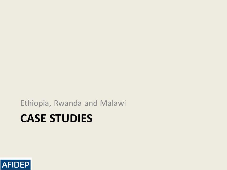 CASE STUDIES Ethiopia, Rwanda and Malawi