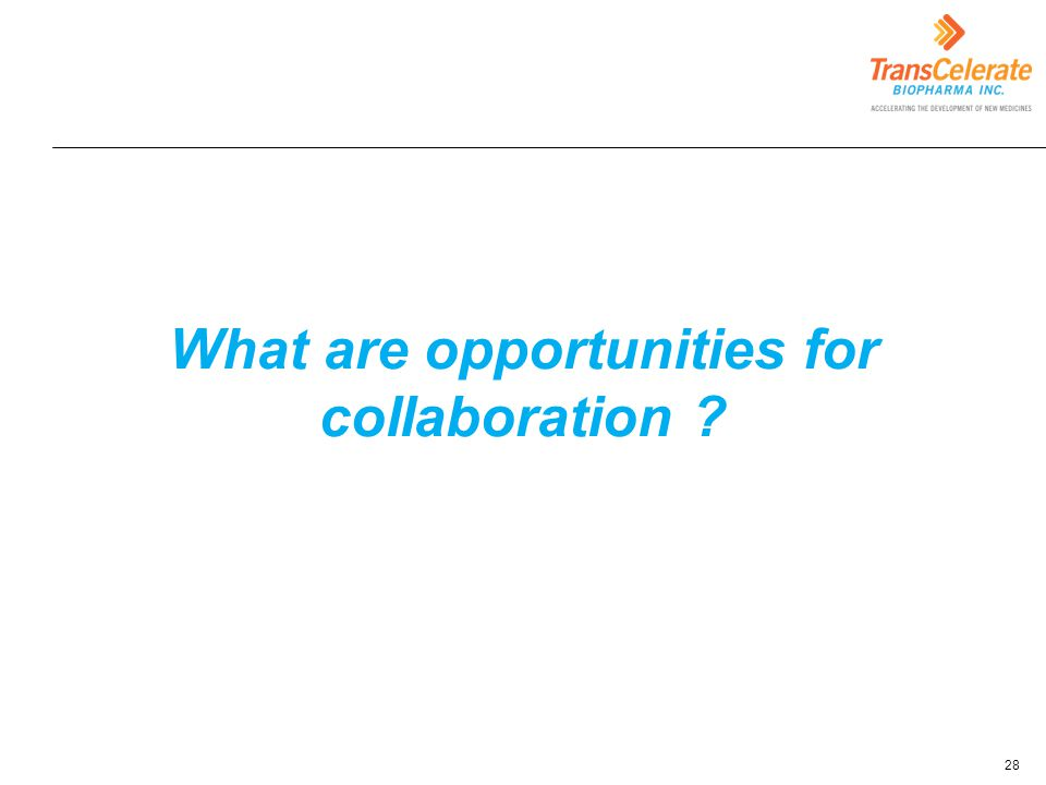 Click to edit Master title style What are opportunities for collaboration ? 28