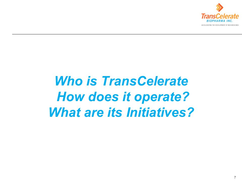Click to edit Master title style Who is TransCelerate How does it operate? What are its Initiatives? 7