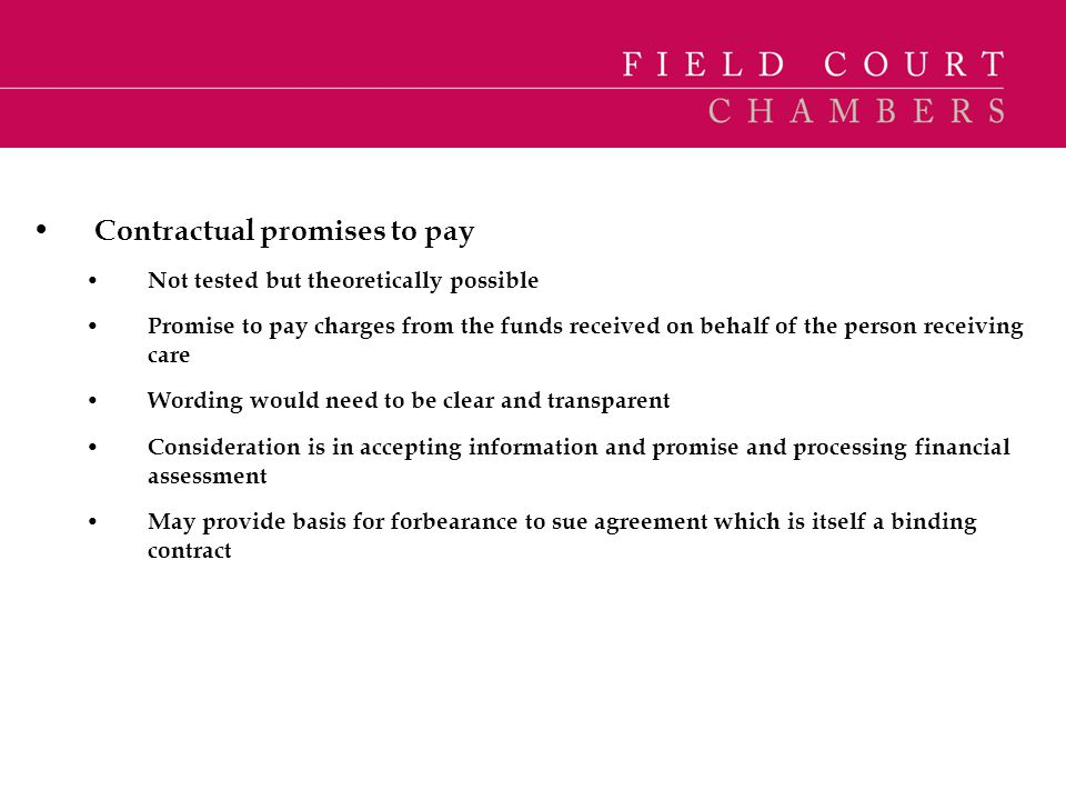 Contractual promises to pay Not tested but theoretically possible Promise to pay charges from the funds received on behalf of the person receiving car