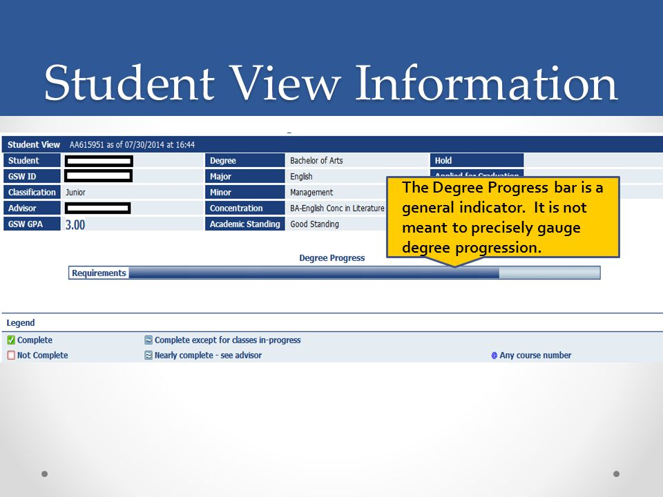 Student View Information The Degree Progress bar is a general indicator.
