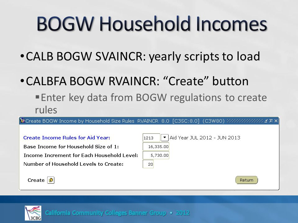 CALB BOGW SVAINCR: yearly scripts to load CALBFA BOGW RVAINCR: Create button  Enter key data from BOGW regulations to create rules