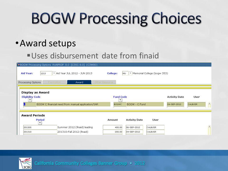 Award setups  Uses disbursement date from finaid