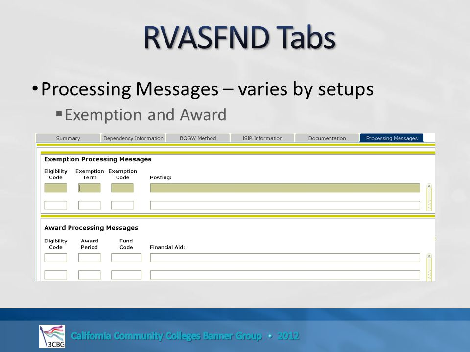 Processing Messages – varies by setups  Exemption and Award