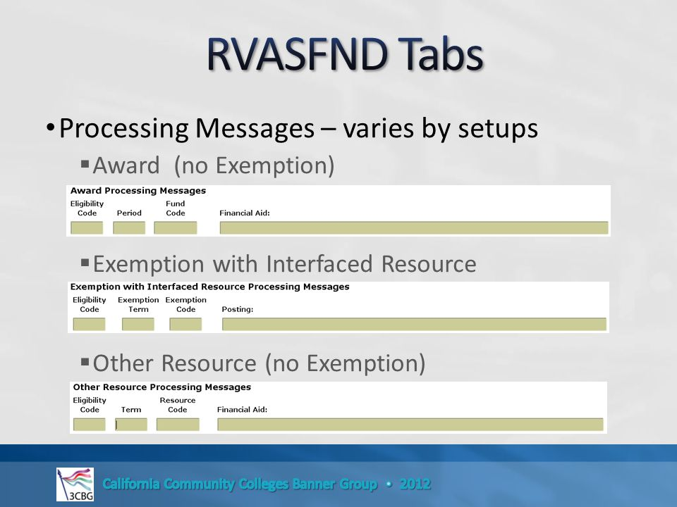 Processing Messages – varies by setups  Award (no Exemption)  Exemption with Interfaced Resource  Other Resource (no Exemption)