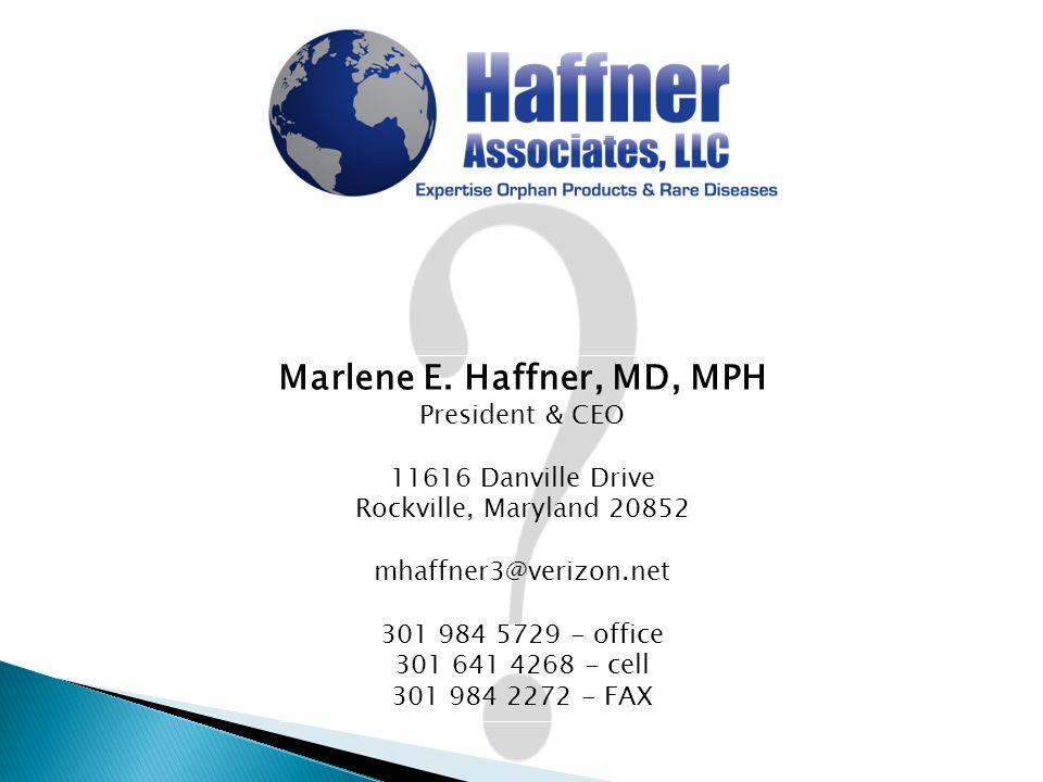 Marlene E. Haffner, MD, MPH President & CEO 11616 Danville Drive Rockville, Maryland 20852 mhaffner3@verizon.net 301 984 5729 - office 301 641 4268 -