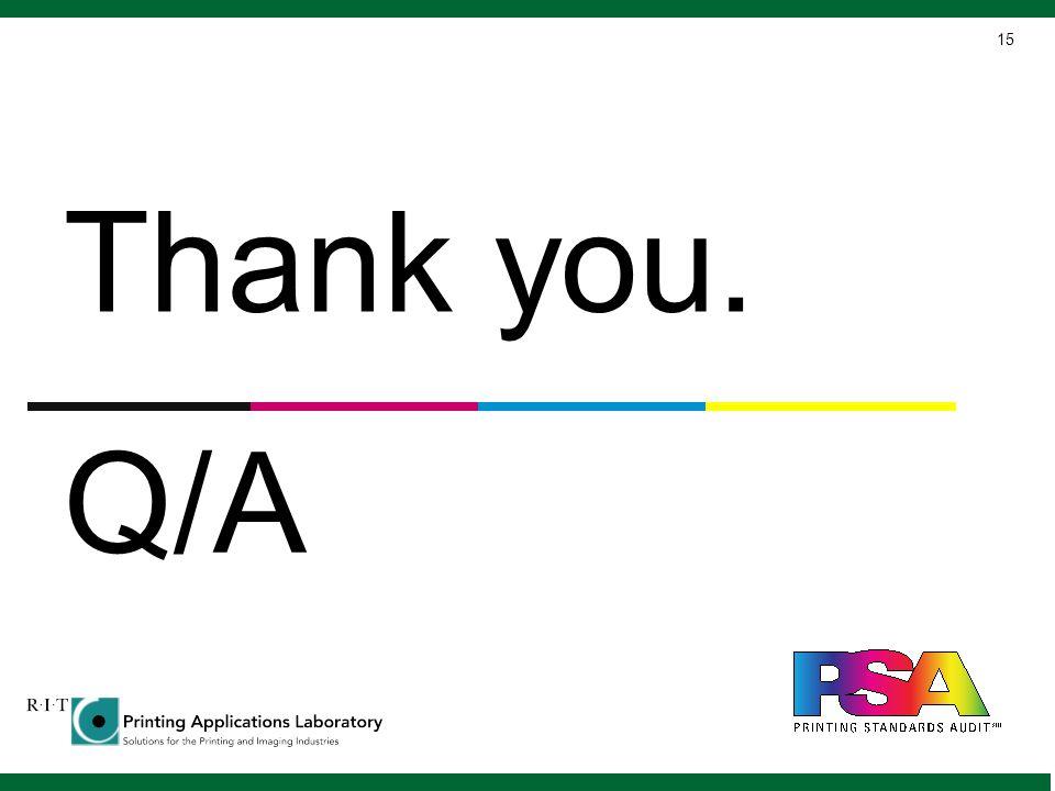 Thank you. Q/A 15