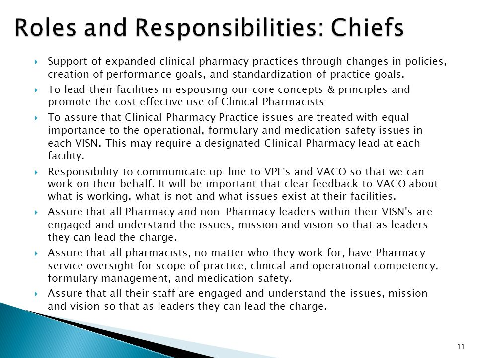  Support of expanded clinical pharmacy practices through changes in policies, creation of performance goals, and standardization of practice goals. 