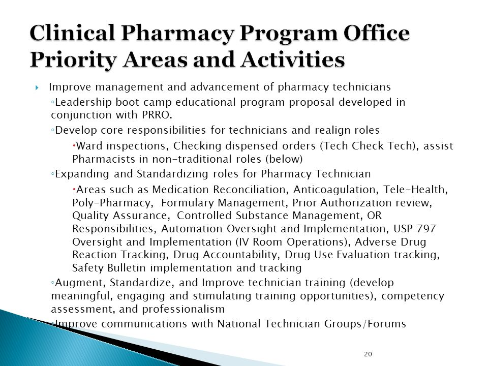  Improve management and advancement of pharmacy technicians ◦ Leadership boot camp educational program proposal developed in conjunction with PRRO. ◦