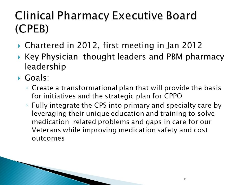  Chartered in 2012, first meeting in Jan 2012  Key Physician-thought leaders and PBM pharmacy leadership  Goals: ◦ Create a transformational plan t