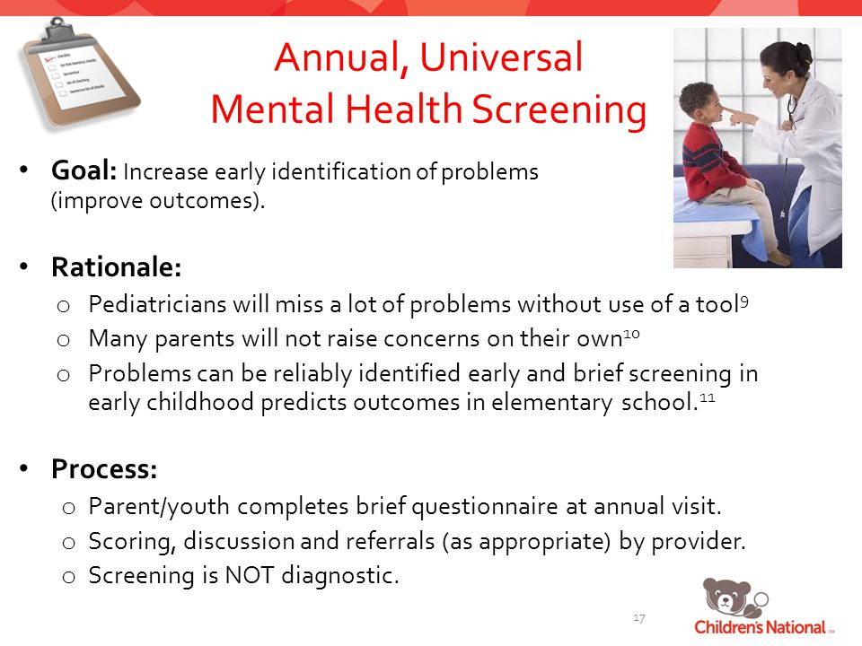 Annual, Universal Mental Health Screening Goal: Increase early identification of problems (improve outcomes).
