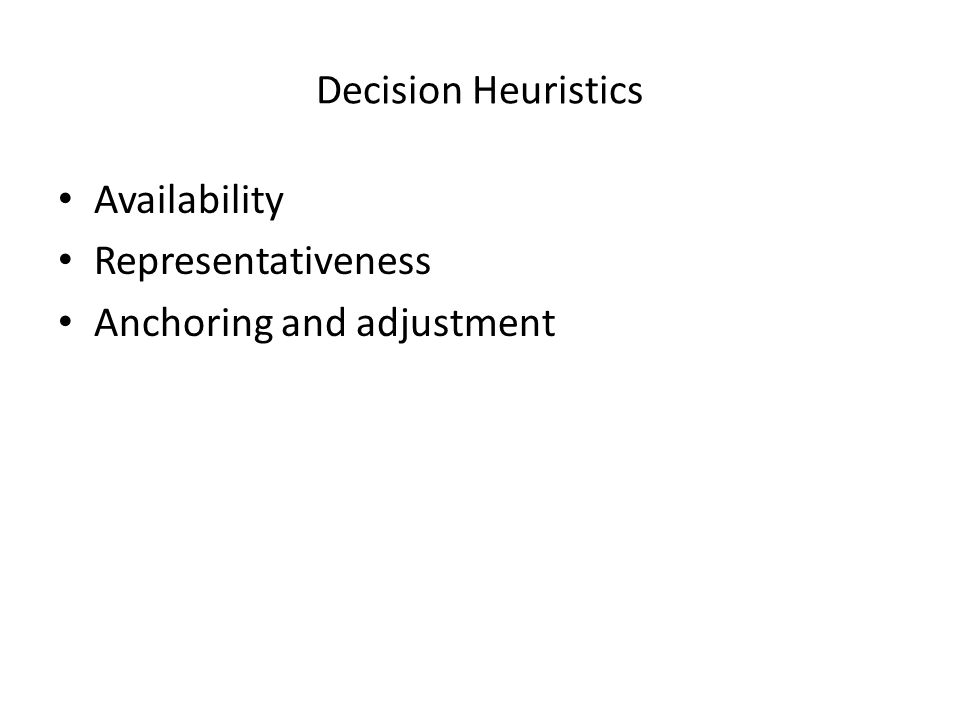 Decision Heuristics Availability Representativeness Anchoring and adjustment