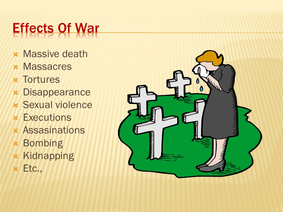  Massive death  Massacres  Tortures  Disappearance  Sexual violence  Executions  Assasinations  Bombing  Kidnapping  Etc.,