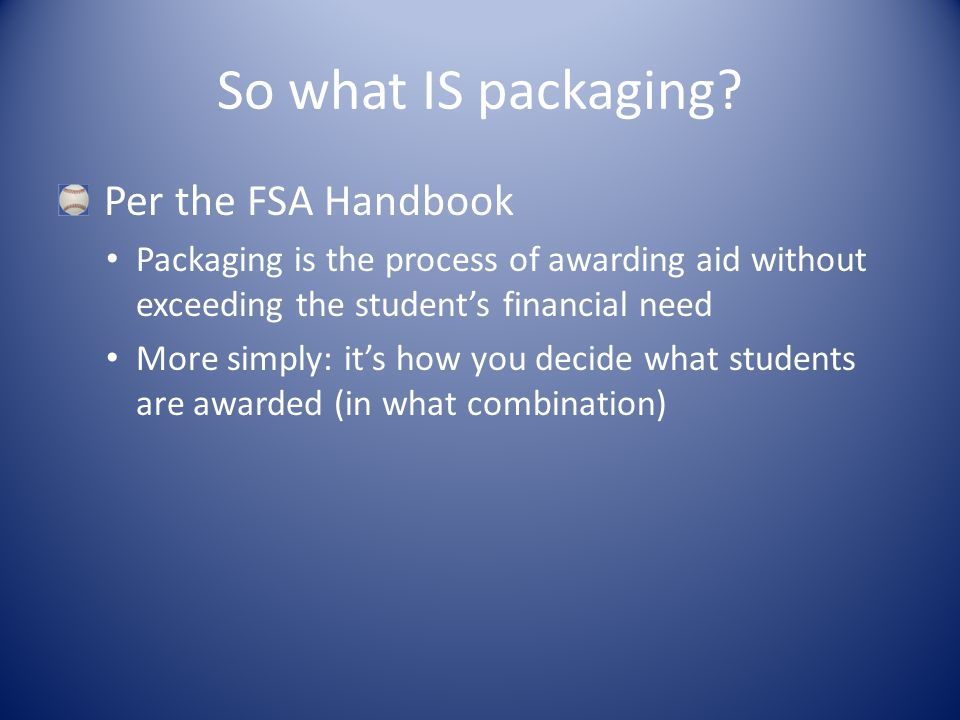 So what IS packaging.