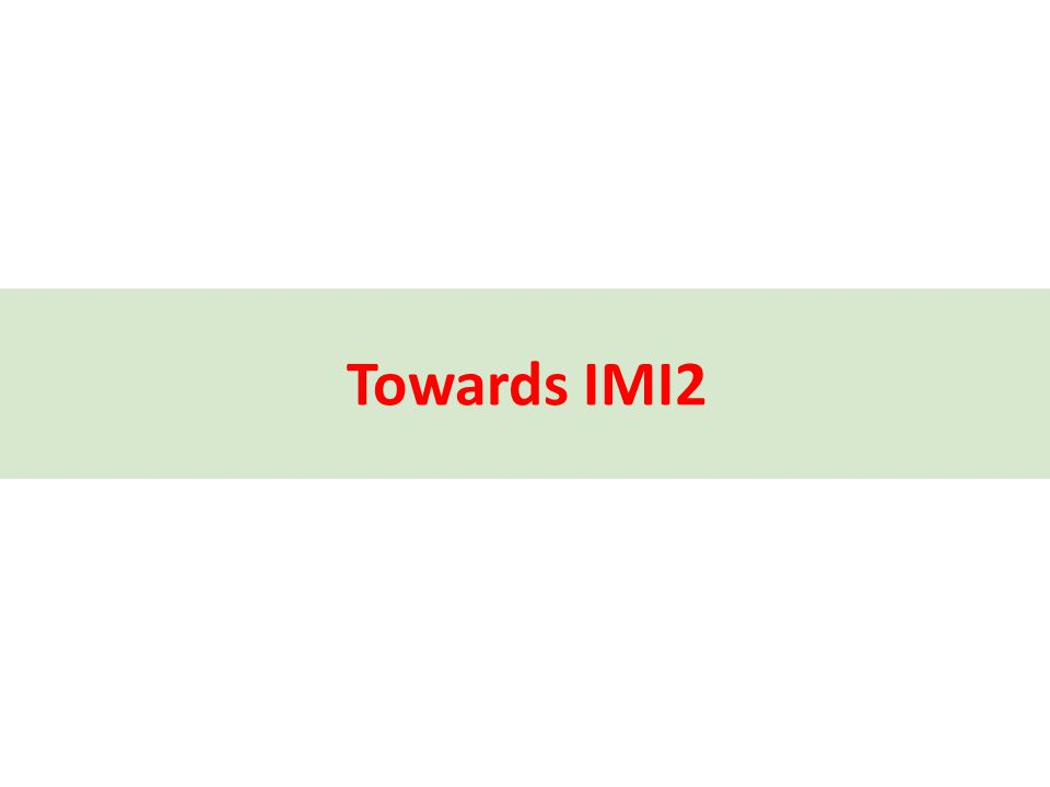 Towards IMI2