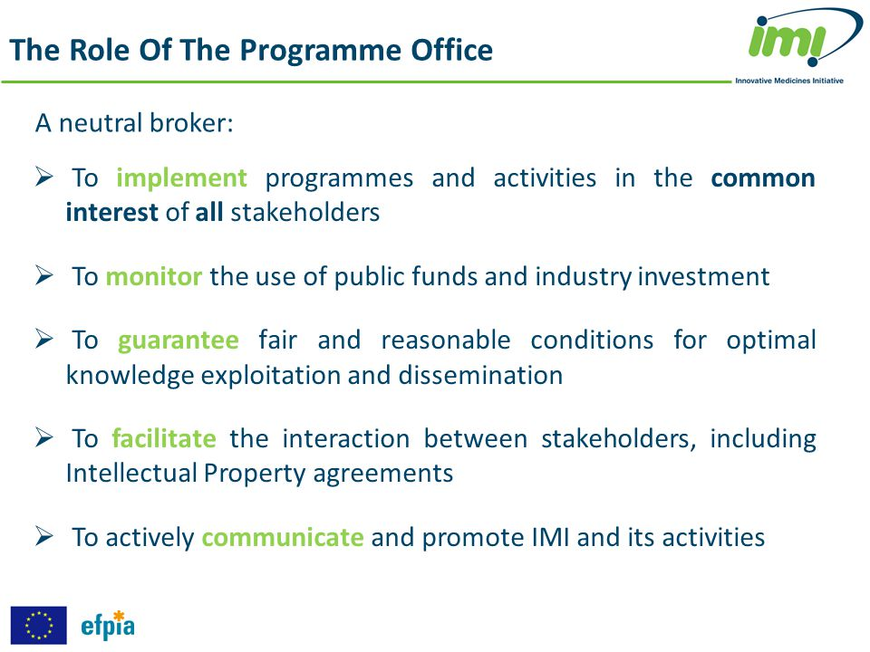 The Role Of The Programme Office  To implement programmes and activities in the common interest of all stakeholders  To monitor the use of public fu