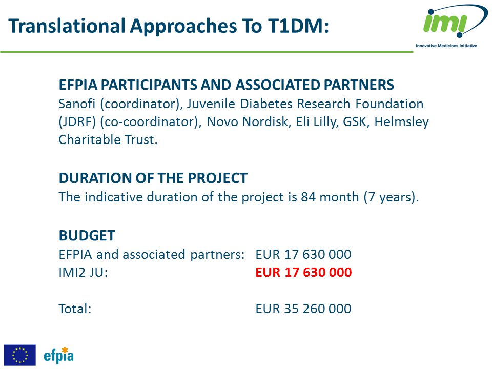 EFPIA PARTICIPANTS AND ASSOCIATED PARTNERS Sanofi (coordinator), Juvenile Diabetes Research Foundation (JDRF) (co-coordinator), Novo Nordisk, Eli Lill