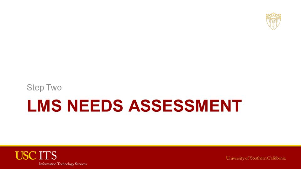LMS NEEDS ASSESSMENT Step Two