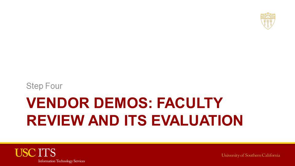 VENDOR DEMOS: FACULTY REVIEW AND ITS EVALUATION Step Four