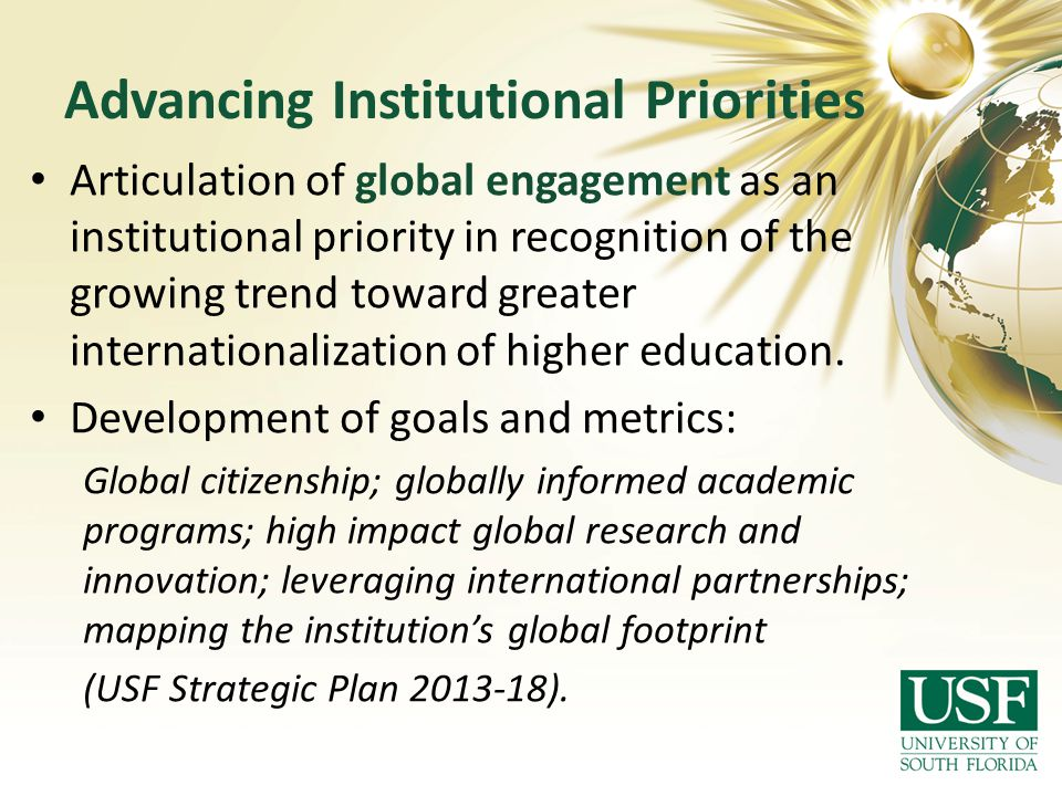 Advancing Institutional Priorities Articulation of global engagement as an institutional priority in recognition of the growing trend toward greater i