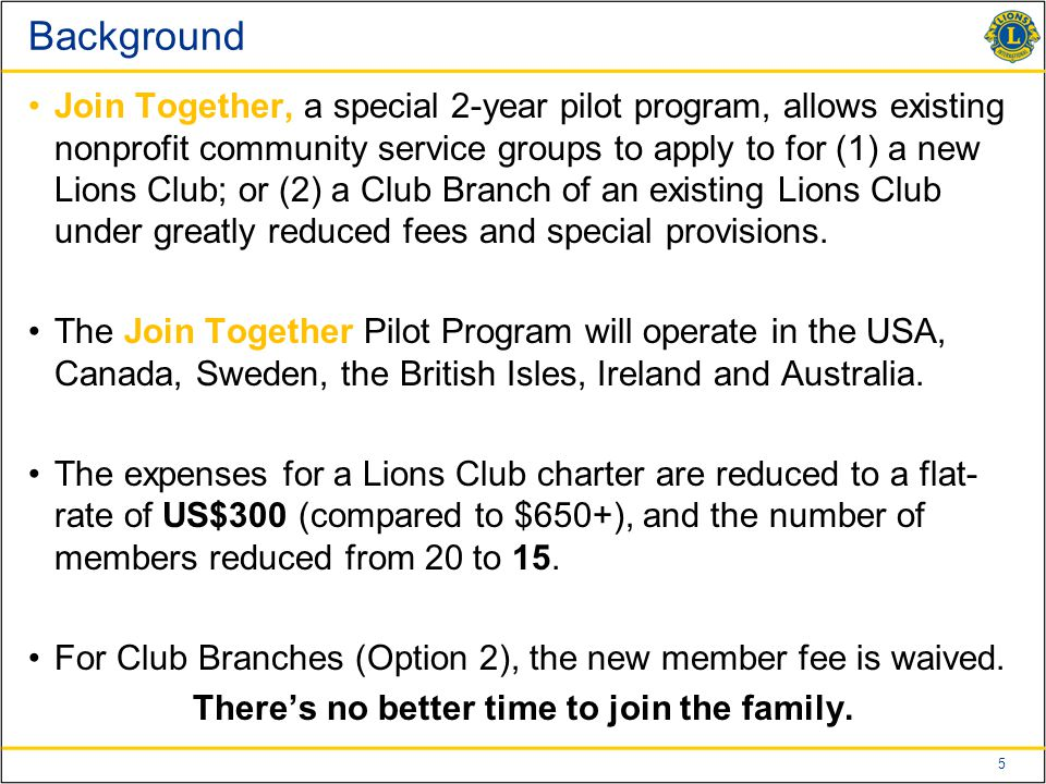 6 Overall Benefits to Joining the Lions family Community service groups are faced with three hurdles Expanding Programs/Services: The Well Has Run Dry Complying with Reporting: A Growing Headache Liability Insurance: An Expensive Proposition