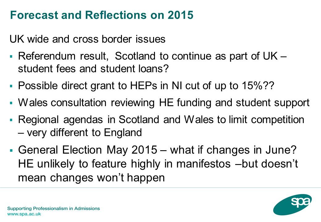 Forecast and Reflections on 2015 UK wide and cross border issues  Referendum result, Scotland to continue as part of UK – student fees and student loans.