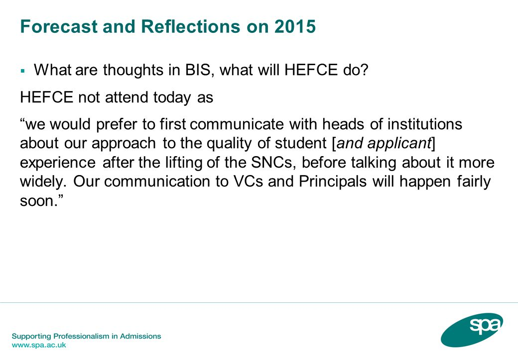 Forecast and Reflections on 2015  What are thoughts in BIS, what will HEFCE do.