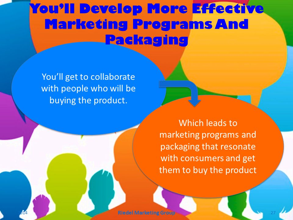 You'll get to collaborate with people who will be buying the product.