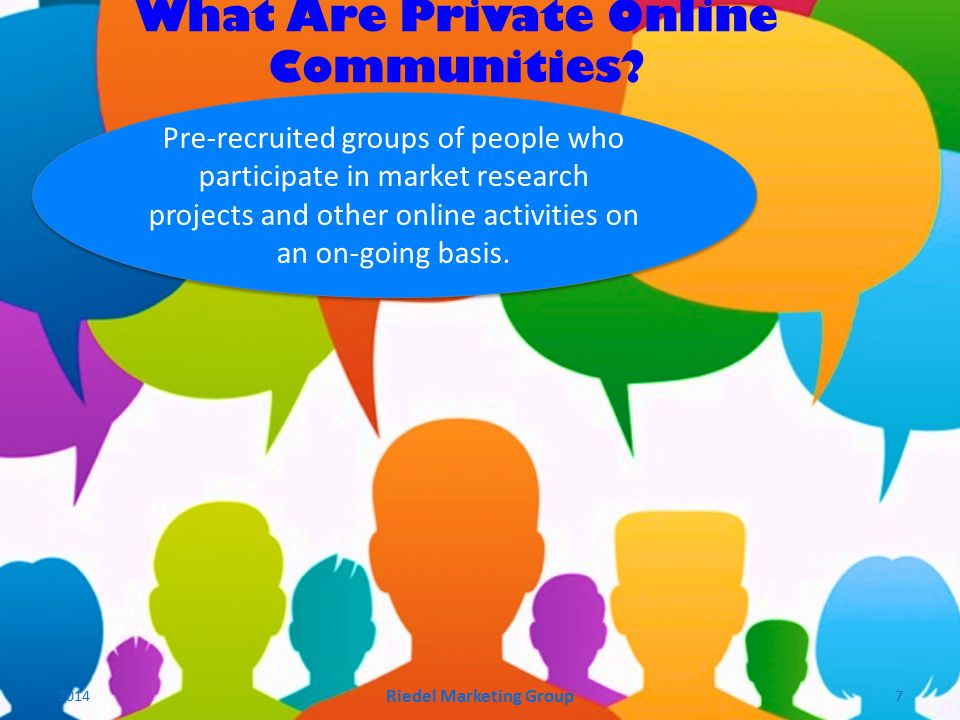 Pre-recruited groups of people who participate in market research projects and other online activities on an on-going basis.