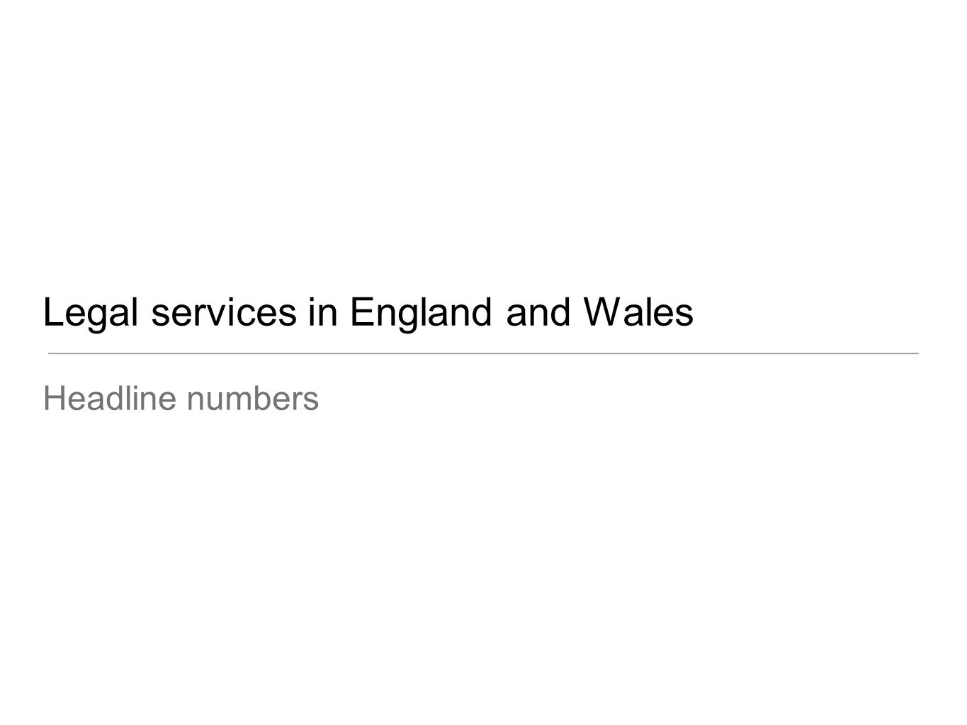 Legal services in England and Wales Headline numbers