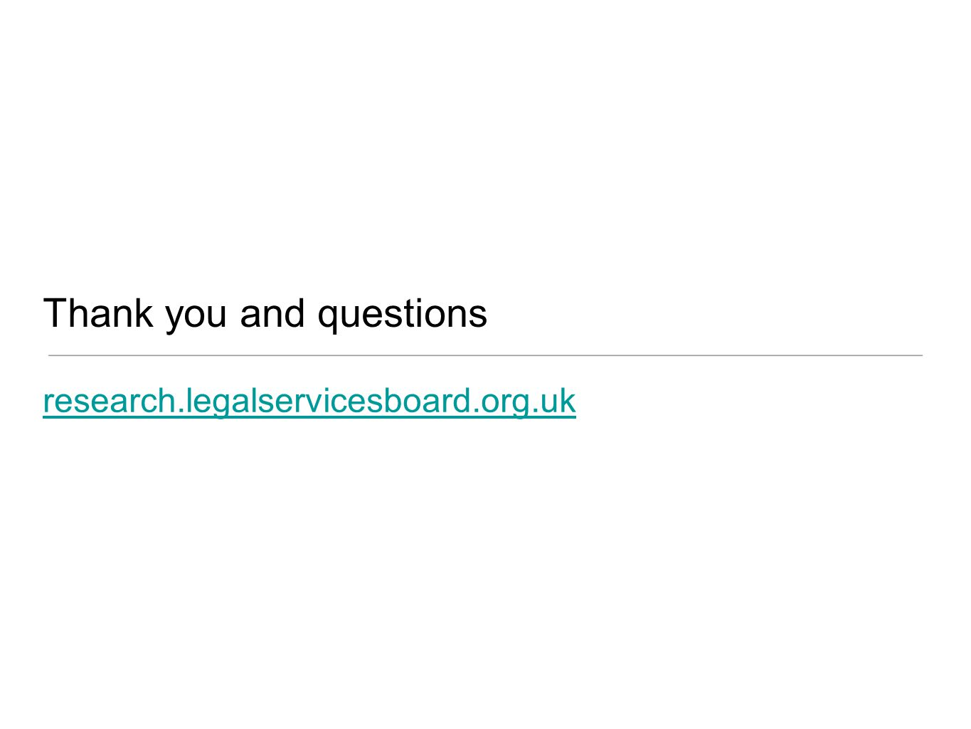 Thank you and questions research.legalservicesboard.org.uk