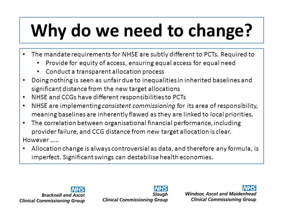 Why do we need to change. The mandate requirements for NHSE are subtly different to PCTs.