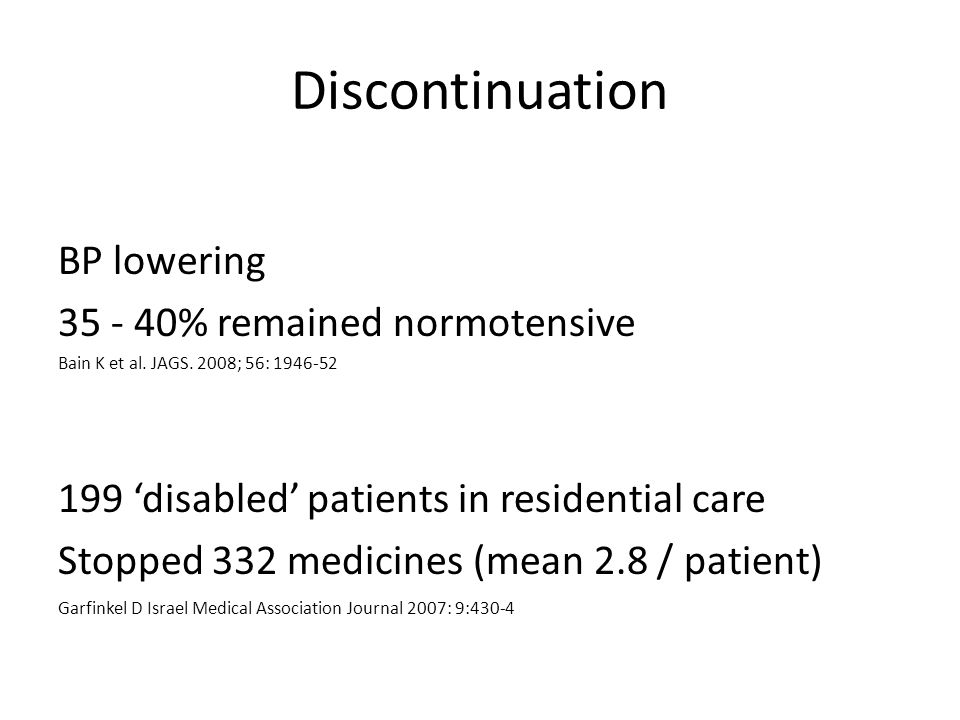 Discontinuation BP lowering 35 - 40% remained normotensive Bain K et al.