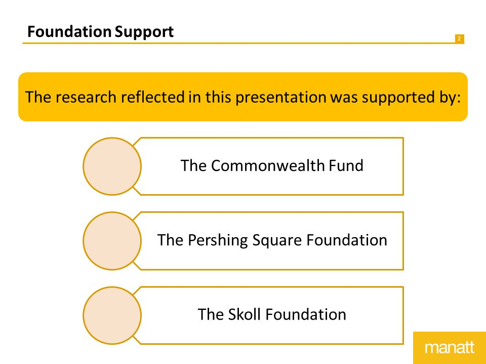 2 Foundation Support The Commonwealth Fund The Pershing Square Foundation The Skoll Foundation The research reflected in this presentation was supported by: