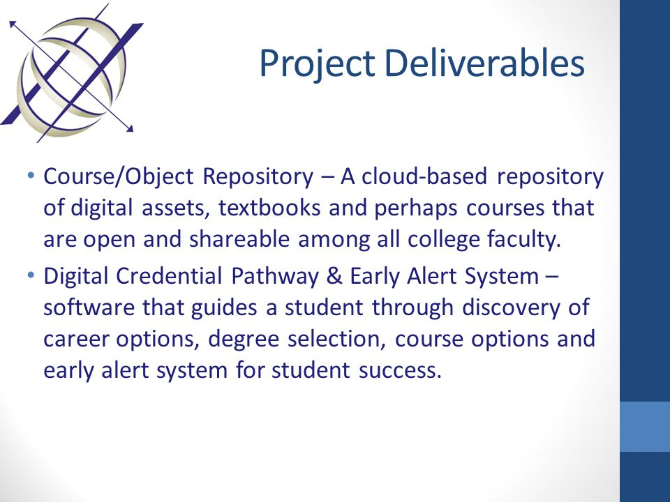 Project Deliverables Course/Object Repository – A cloud-based repository of digital assets, textbooks and perhaps courses that are open and shareable
