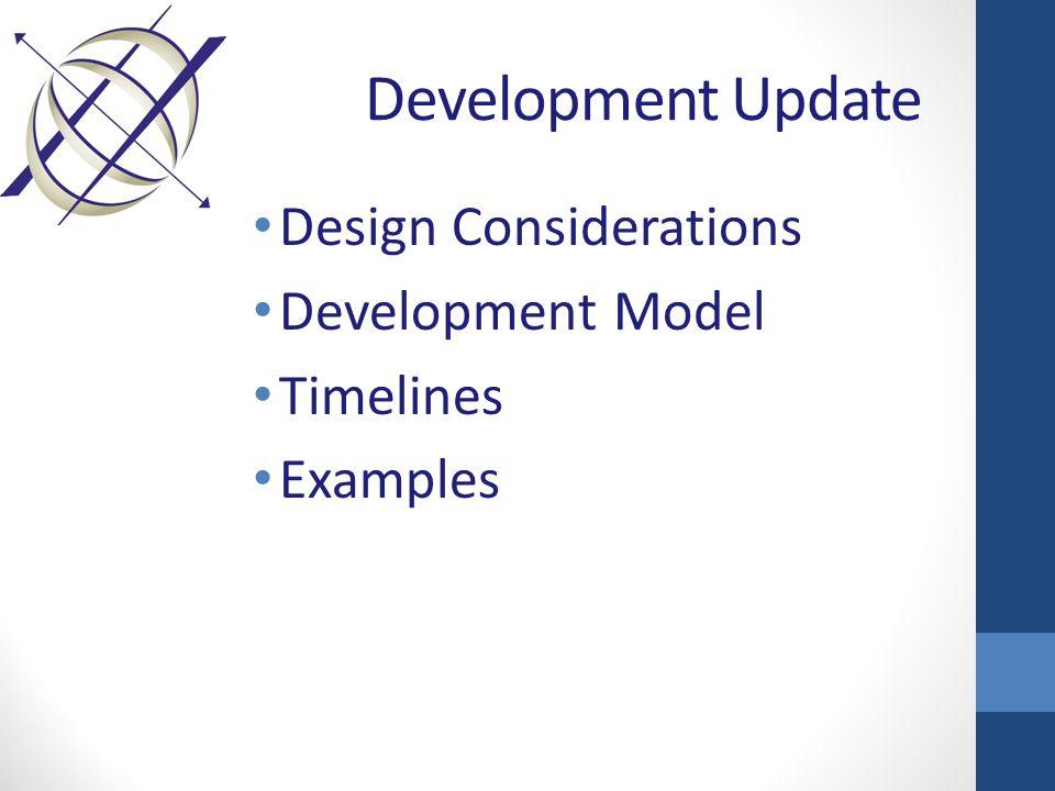 Development Update Design Considerations Development Model Timelines Examples